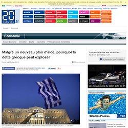 Malgré un nouveau plan d'aide, pourquoi la dette grecque peut exploser