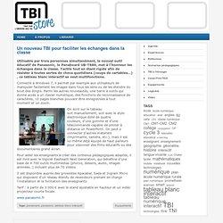 Un nouveau TBI pour faciliter les échanges dans la classe « TBI Store – Tout sur l'univers des TBI