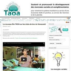 Le nouveau film TAOA sur les clubs de troc du Venezuela!