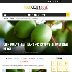 Un nouveau fruit dans nos rayons : le Baby Kiwi Nergi