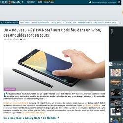 Un« nouveau »Galaxy Note7 aurait pris feu dans un avion, des enquêtes sont en cours