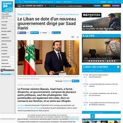 Le Liban se dote d'un nouveau gouvernement dirigé par Saad Hariri
