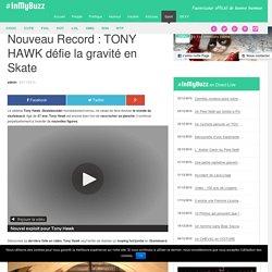 Nouveau Record : TONY HAWK défie la gravité en Skate