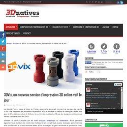 3DVix, un nouveau service d'impression 3D online voit le jour