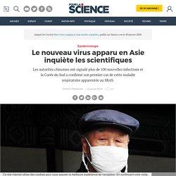 Le nouveau virus apparu en Asie inquiète les scientifiques