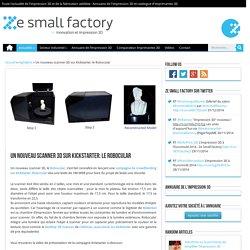 Un nouveau scanner 3D sur Kickstarter: le Robocular
