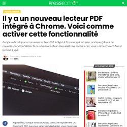 Il y a un nouveau lecteur PDF intégré à Chrome. Voici comme activer cette fonctionnalité