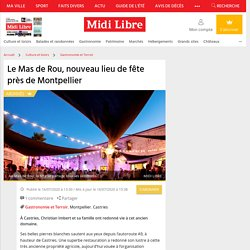 Le Mas de Rou, nouveau lieu de fête près de Montpellier