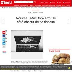 Nouveau MacBook Pro : le côté obscur de sa finesse
