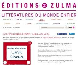 Le nouveau magasin d'écriture - Luna Circus