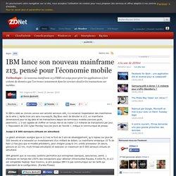 IBM lance son nouveau mainframe z13, pensé pour l'économie mobile