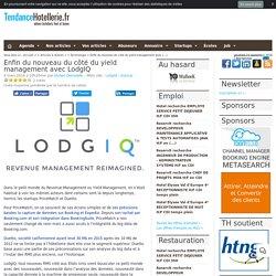 Enfin du nouveau du côté du yield management avec LodgIQ