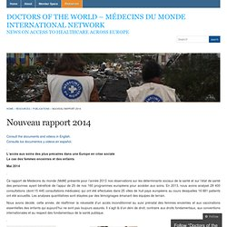 Nouveau rapport 2014 « Doctors of the World - Médecins du Monde International Network