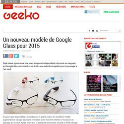 Un nouveau modèle de Google Glass pour 2015
