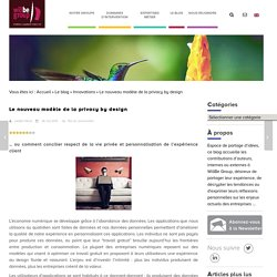 Le nouveau modèle de la privacy by design - Willbe Group : Willbe Group