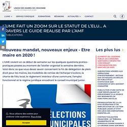Nouveau mandat, nouveaux enjeux - Etre maire en 2020 ! - Union des Maires de l'Essonne