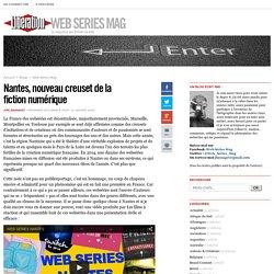 Web Series Mag - Nantes, nouveau creuset de la fiction numérique - Libération.fr