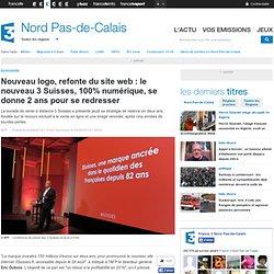 Nouveau logo, refonte du site web : le nouveau 3 Suisses, 100% numérique, se donne 2 ans pour se redresser
