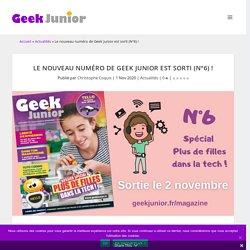 Le nouveau numéro de Geek Junior est sorti (N°6)