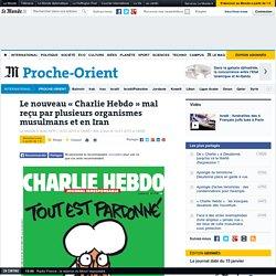 Le nouveau « Charlie Hebdo » mal reçu par plusieurs organismes musulmans et en Iran