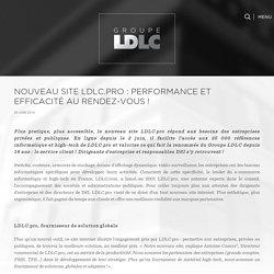 Nouveau site LDLC.pro : performance et efficacité au rendez-vous ! – Groupe LDLC