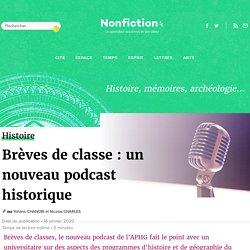 Brèves de classe : un nouveau podcast historique
