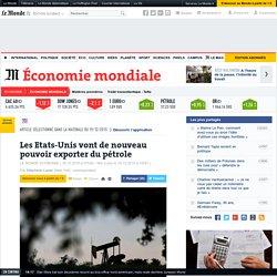 Les Etats-Unis vont de nouveau pouvoir exporter du pétrole