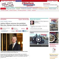 Andrew Gibson, nouveau vice-président, Bien-être, Marques Luxe chez AccorHotels
