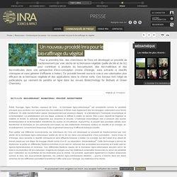 INRA 17/10/14 Un nouveau procédé Inra pour le bio-raffinage du végétal