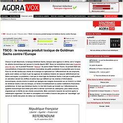 TSCG : le nouveau produit toxique de Goldman Sachs contre l'Europe