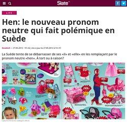 Hen: le nouveau pronom neutre qui fait polémique en Suède