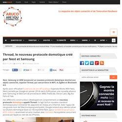 Thread, le nouveau protocole domotique créé par Nest et Samsung