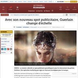 Avec son nouveau spot publicitaire, Guerlain change d'échelle