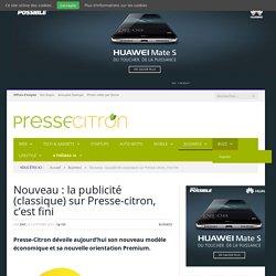 Nouveau : la publicité (classique) sur Presse-citron, c'est fini