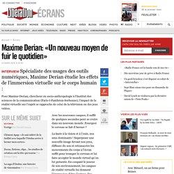 Maxime Derian: «Un nouveau moyen de fuir le quotidien»