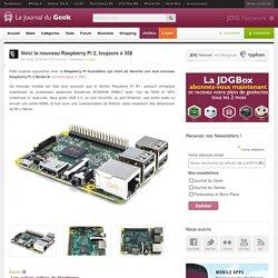 Voici la nouveau Raspberry Pi 2, toujours à 35$
