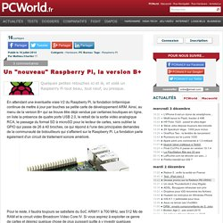 "16/07/2014 Un ""nouveau"" Raspberry Pi, la version B+"