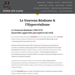 Le Nouveau Réalisme & l'Hyperréalisme – STD2A-ATC-Loritz