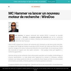 MC Hammer va lancer un nouveau moteur de recherche : WireDoo