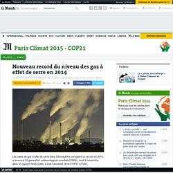 Nouveau record du niveau des gaz à effet de serre en2014