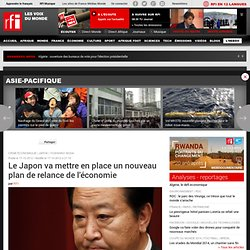 Le Japon va mettre en place un nouveau plan de relance de l'économie - Japon