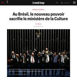 Au Brésil, le nouveau pouvoir sacrifie le ministère de la Culture