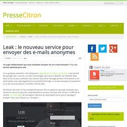 Leak : le nouveau service pour envoyer des e-mails anonymes