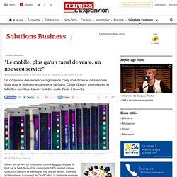 """""""Le mobile, plus qu'un canal de vente, un nouveau service"""" - L'Express L'Expansion"""