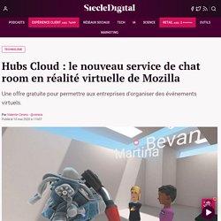 Hubs Cloud : le nouveau service de chat room en réalité virtuelle de Mozilla