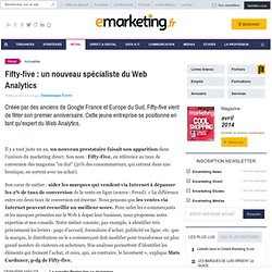 Fifty Five : un nouveau spécialiste du web analytic