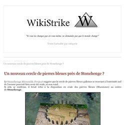 Un nouveau cercle de pierres bleues près de Stonehenge ? - wikistrike.over-blog.com
