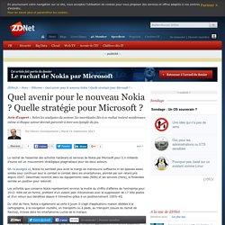 Quel avenir pour le nouveau Nokia ? Quelle stratégie pour Microsoft ? - ZDNet