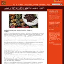 Cacao de Côte d'Ivoire: un nouveau label de qualité
