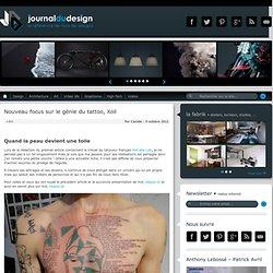 Nouveau focus sur le génie du tattoo, Xoil